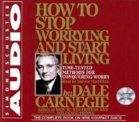 Carnegie Dale - How To Stop Worrying And Start Living (2006) Аудиокнига