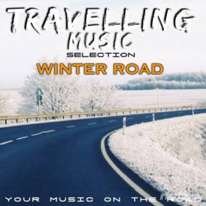 VA - Travelling Music Selection: Winter Road (Your Music On the Road)(2014)