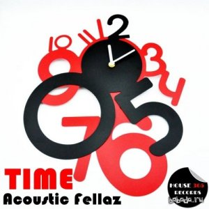 Acoustic Fellaz – Time (2014)