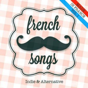 VA - French songs, Vol. 1 (Indie and Alternative) (2013)
