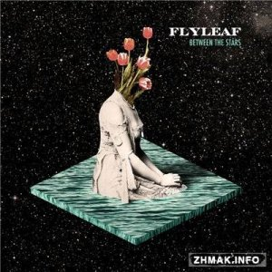 Flyleaf - Between The Stars (2014)