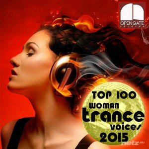 VA - Top 100 Woman Trance Voices 2015 (2015)