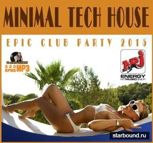 Minimal Tech House: Epic Party (2015)