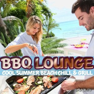 BBQ Lounge Cool Summer Beach Chill and Grill (2015)