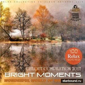 Bright Moments: Chillout Compilation (2017)