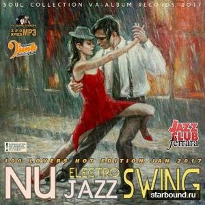 Nu Jazz Electro Swing: 100 Lovers Hot Edition (2017)
