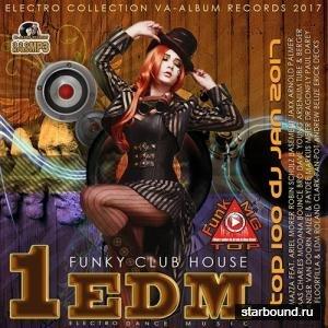 1EDM: Funky Club House (2017)