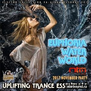 Euphoria Water World: Uplifting Trance Essentials (2017)
