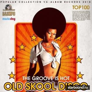 Old Skool Disco: The Groove Is Hot (2018)