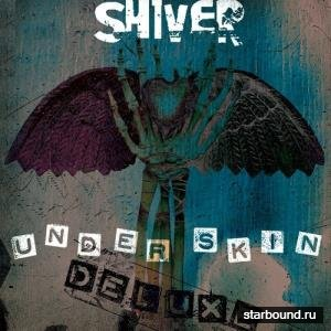 Shiver - Under Skin (Remastered Deluxe Edition) (2019)