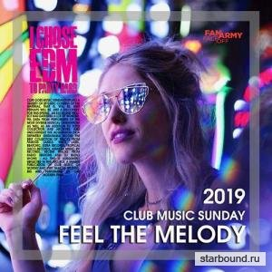 Feel The Melody: Club Music Sunday (2019)