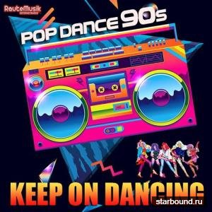 Keep On Dancing: Pop Dance 90s (2019)