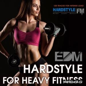 EDM Hardstyle For Heavy Fitness (2019)