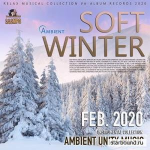Soft Winter: Ambient Unity Music (2020)