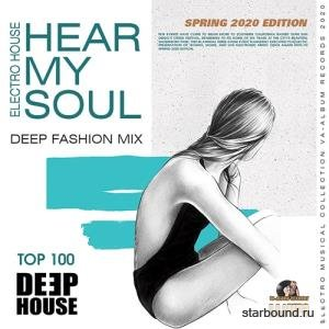 Hear My Soul: Deep House Fashion Mix (2020)
